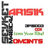 Magical Moments Podcast 031 (2011 Year Mix)