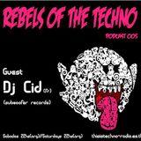 Rebels Of The Techno | Podcast #005 | Dj Cid