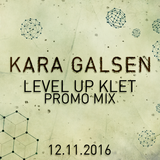 Kara Galsen - LEVEL UP @ Klet (Promo Mix)