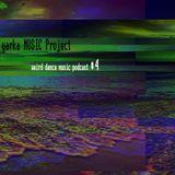 Yarka Music Project - WEIRD DANCE MUSIC PODCAST #4 [Jan 19 2019]