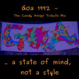 A State Of Mind, Not A Style: GOA 1992 - The Candy Amigo Tribute Mix