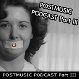 POSTMUSIC PODCAST Part III May 2011