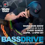 The Warm Ears Show hosted by D.E.D @Bassdrive.com (20.05.18)