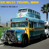 Living In The 60s: 6 Go West Young, Man!