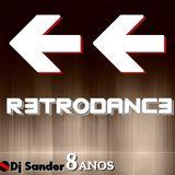 #159 RETRODANCE ESPECIAL DE 8 ANOS Dj Sander   Sanderson