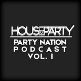 Party Nation Podcast: Vol. 1