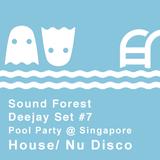 Sound Forest Pool Party Set @ Singapore Dj Mix #7