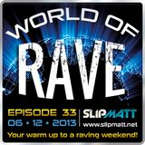 Slipmatt - World Of Rave #33