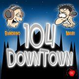 104 DownTown 1° puntata