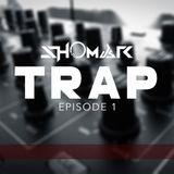TRAP MIX Episode.1 (By Shomar)