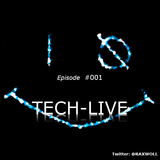 #TECHLIVE by Dj #RAXWOLL episode #001