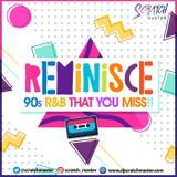 Scratch Master Presents Reminisce.. 90s R&B That You Miss !!