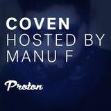 COVEN By Manu F @PROTON August 2018