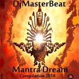 Mantra Dream Compilation 2018 by DjMasterBeat (Buddha Viage Records)