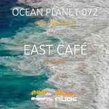 East Cafe - Ocean Planet 072 Guest Mix [May 20 2017] on Pure.FM