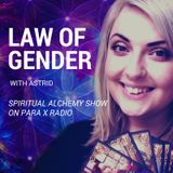 Spiritual Alchemy Show - Law of gender