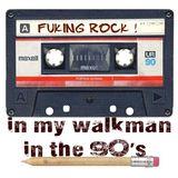 in my walkman in the 90's