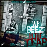 WE BEEZ IN THE TRAP
