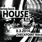 Andre Tribale - Live @ Bring Back House 4 - Checkpoint Nitra 20140308
