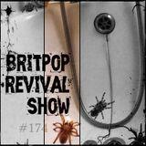 Britpop Revival Show #174 19th October 2016