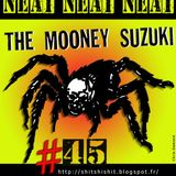 Neat # 45 - Mooney Suzuki time -