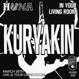 Huna & 2A in your Living Room: Kuryakin