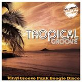 Tropical Groove - Groovy chill to Discomania by Mr Abou & Cottich San
