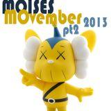 MOISES MOVEMBER PT2