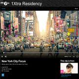 1Xtra Residency April 4th CITY FOCUS NEW YORK (Radio Rip)