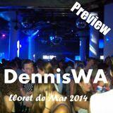 DennisWA - Lloret de Mar 2014 Preview