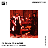 Dream Catalogue w/ Deep State (live) & King Steve - 20th March 2019