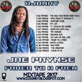 DJJUNKY - JAE PRYNSE (FAKER TO A FREN) MIXTAPE 2K17