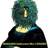 MASCARA Halloween Mix // DISARO