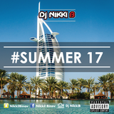 #Summer 17 - By Dj Nikki B