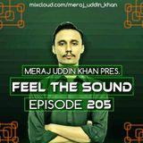 Meraj Uddin Khan Pres. Feel The Sound Ep. 205