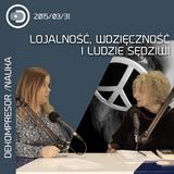 Lojalność, wdzięczność i ludzie sędziwi - rozmowa z prof. Marią Szyszkowską