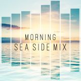 Morning Sea Side Mix