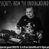 SECRETS FROM THE UNDERGROUND #7 WITH SPECIAL GUEST CRISITIX