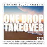 One Drop Take Over 2015 by Straight Sound