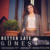 Gunes - Better Late - 09
