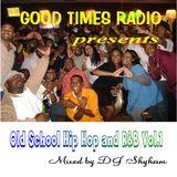 Good Times Radio presents Old School Hip Hop and R&B Vol.1 mixed by DJ Shyheim