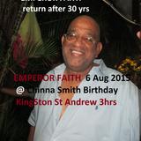 EMPEROR FAITH  return after 30 years  plays @ Chinna Smith birthday Kingston Jamaica  6 Aug 2015