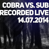 Cobra vs. Sub - Recorded Live 14.07.2014