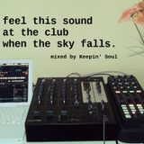 Feel This Sound At The Club When The Sky Falls