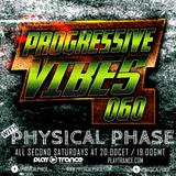 Physical Phase - Progressive Vibes 060 (2018-01-13)