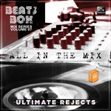 Ultimate Rejects Beats Box Mix Series Vol. 07 (2017) ALL IN THE MIX