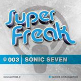 Superfreak! Podcast #003 [Sonic Seven]