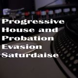 Probation Evasion Progressive House Saturdays