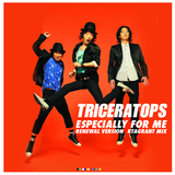 TRICERATOPS/ Especially For Me ( .@KTAGRANT MIX)