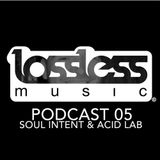 Lossless Music Podcast 05 Hosted By Soul Intent - GuestMix: Acid Lab